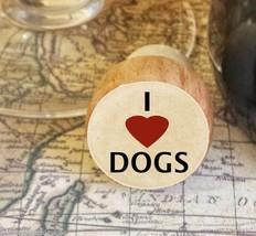 Wine Stopper, I Love Dogs Handmade Wood Bottle Stopper, Dog Lover Gift - $8.86