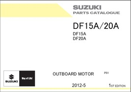 2012-2015 Suzuki DF15A DF20A Outboards Owner's and Parts Manual CD - $12.00
