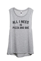 Thread Tank All I Need is Pizza and Bae Women's Sleeveless Muscle Tank Top Tee S - $24.99+