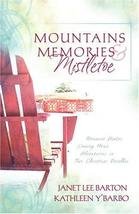 Mountains, Memories, and Mistletoe: Making Memories/Dreaming of a White Christma