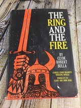 The Ring and the Fire by Clyde Robert Bulla Hardcover Book First Printin... - $44.88