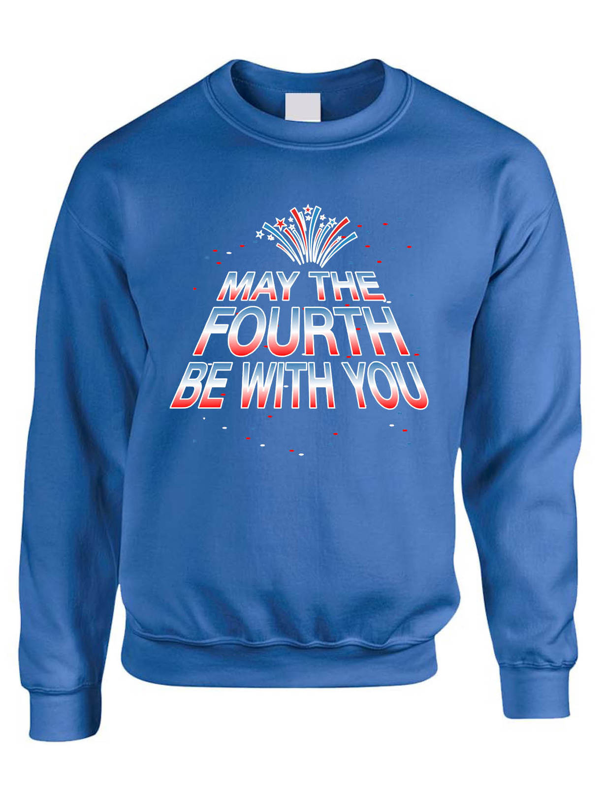 Primary image for Adult Sweatshirt May The Fourth Be With You Cool 4th Of July Top