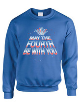 Adult Sweatshirt May The Fourth Be With You Cool 4th Of July Top - $26.94+