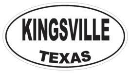 Kingsville Texas Oval Bumper Sticker or Helmet Sticker D3555 Euro Oval - $1.39+