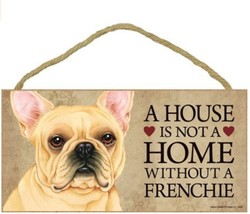 "House is Not Home without a Frenchie Sign Plaque Dog 10"" x 5""  French Bu... - $10.95"