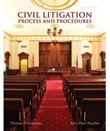 Civil Litigation: Process and Procedures Goldman, Thomas F. and Hughes, ... - $17.81