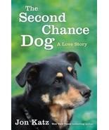 The Second-Chance Dog: a Love Story : Jon Katz : New Hardcover @ - $21.95