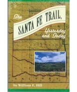 The Santa Fe Trail: Yesterday and Today - $12.95