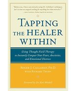 Tapping the Healer Within: Using Thought-Field Therapy to Instantly Conq... - $12.34