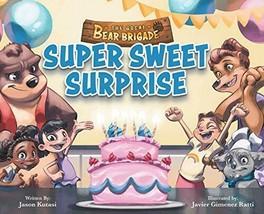 The Great Bear Brigade: Super Sweet Surprise - $12.95