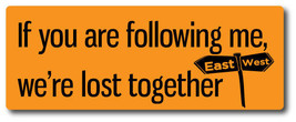 If You Are Following Me, We're Lost Together Magnet 3x8 inch Humorous Ca... - $6.99