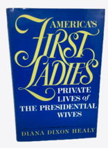 America's First Ladies Private Lives Presidential Wives Diana Dixon Heal... - $9.89