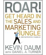 Roar! Get Heard in the Sales and Marketing Jungle: A Business Fable [Har... - $7.99