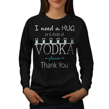Hug Or Vodka Jumper Funny Quote Women Sweatshirt - $18.99