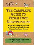 The Complete Guide to Vegan Food Substitutions: Veganize It! Foolproof M... - $6.29