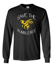 490 Save the Bumble Bee Long Sleeve Shirt preservation bees endangered species - $19.99+
