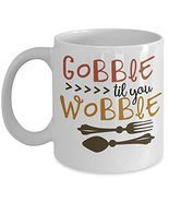 Gobble Til You Wobble Thanksgiving Coffee Mug - £12.41 GBP