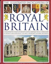 The Illustrated Encyclopedia of Royal Britain: A Magnificent Study of Britain's  image 2