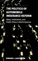 The Politics of Automobile Insurance Reform: Ideas, Institutions, and Public Pol image 1