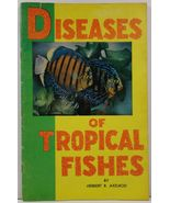 Diseases of Tropical Fishes by Herbert R. Axelrod - $3.99