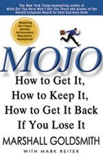Mojo How to Get It, How to Keep It, How to Get It Back If You Lose It [Hardcover