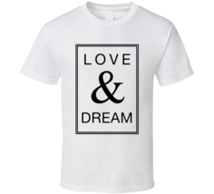 Love And Dream Favorite Food Lover Trending Simple Foodie T Shirt - $20.99+