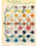 Floss Flowers A Unique Approach to Embroidery Craft Book - $9.95