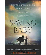 Saving Baby : One Woman's Love for a Racehorse : Lindner & Normile - New... - $8.15
