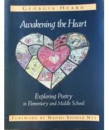 Awakening the Heart: Exploring Poetry, Georgia Heard, Curriculum, Instru... - $12.95