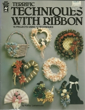 Terrific Techniques With Ribbon Hot Off The Press Book 137 Kathy Lamancusa - $6.99