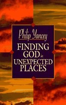 Finding God in Unexpected Places [May 01, 1997] Yancey, Philip - $2.76