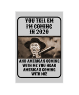 #131 TRUMP 2020 AMERICAS COMING | ALUMINUM SIGN | NOVELTY | COLLECTOR SIGN - $10.54