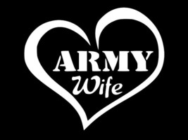 ARMY WIFE Veteran Military Soldier Vinyl Decal hi quality CHOOSE SIZE COLOR - $2.58+