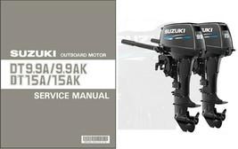 Suzuki DT9.9A DT9.9AK DT15A DT15AK Outboard Motor Service Manual CD -- DT 9.9 15 - $12.99