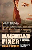 Baghdad Fixer: A Novel Prusher, Ilene image 2