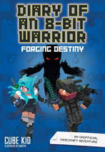 Diary of An 8-Bit Warrior Forging Destiny Book 6 8-Bit Warrior Series NEW - $8.06