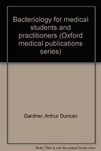 Bacteriology for medical students and practitioners (Oxford medical publications