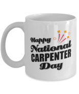 Funny Carpenter Coffee Mug - Happy National Day - 11 oz Tea Cup For Office  - $14.95