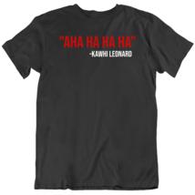 Kawhi Leonard Quote Laugh We The Champs Toronto Basketball T Shirt - $20.99+