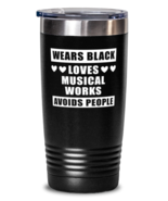Tumbler for Musical Works Collector - Wears Black Avoids People - 20 oz  - $24.95
