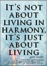 Game of Thrones It's Not About Living In Harmony Quote Refrigerator Magn... - $3.99