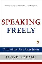 Speaking Freely: Trials of the First Amendment [Paperback] Abrams, Floyd image 2