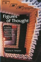 Figures of Thought: A Literary Appreciation of Maxwell's Treatise on Ele... - $10.05
