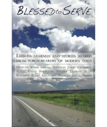 Blessed to Serve Torchbearers of Modern YOGA by Karen Lo (2012 pbk) ~ sp... - $11.83