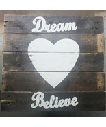 Dream Love Believe sign from reclaimed pallet wood @18 x 17 - $29.00