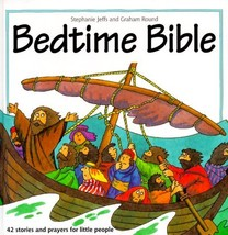 Bedtime Bible Jeffs, Stephanie and Round, Graham - $3.42