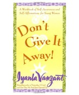Don't Give It Away! : A Workbook of Self-Awareness and Self-Affirmations... - $24.98