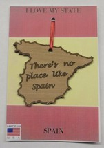 There's No Place Like Spain Wood Ornament Made in the USA - $5.95