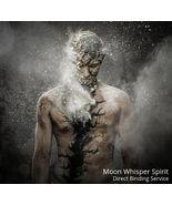 "Moon Whisper Spirit "" moon wisp "" Direct Binding Service  - $189.00"