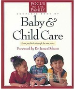 The Focus on the Family Complete Book of Baby and Child Care 1st Edition - $25.00